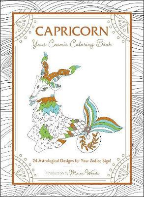 Capricorn: Your Cosmic Coloring Book by Mecca Woods