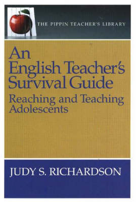 An English Teacher's Survival Guide: Reaching and Teaching Adolescents by Judy S Richardson image