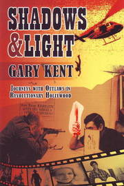 Shadows and Light: Journeys with Outlaws in Revolutionary Hollywood by Garry Kent image