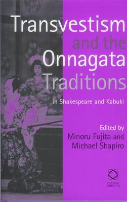Transvestism and the Onnagata Traditions in Shakespeare and Kabuki image