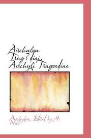 Aischulou Tragdiai. Aeschyli Tragoediae by Aeschylus Edited by H. Weil image