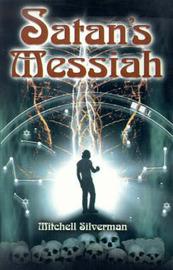 Satan's Messiah by Mitchell Silverman image