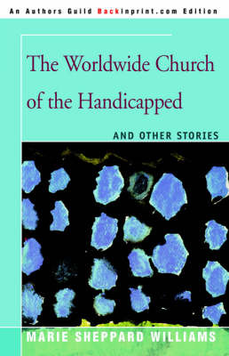 The Worldwide Church of the Handicapped by Marie Sheppard Williams image