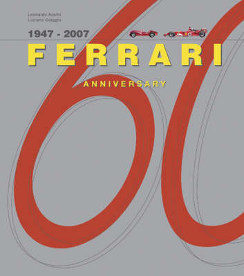 Ferrari 60 Years: The Great Moments by Leonardo Acerbi