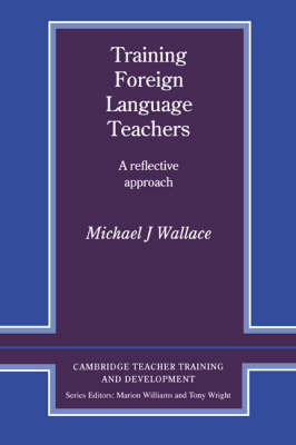 Training Foreign Language Teachers by Michael J. Wallace