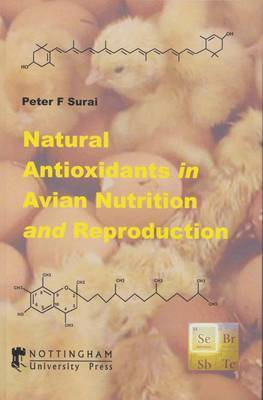 Natural Antioxidants in Avian Nutrition and Reproduction by P.F. Surai