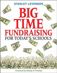 Big-Time Fundraising for Today's Schools by Stanley Levenson image