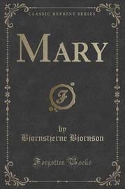 Mary (Classic Reprint) by Bjornstjerne Bjornson image
