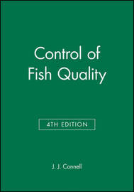 Control of Fish Quality by J.J. Connell