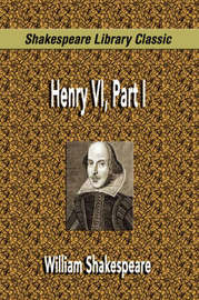 Henry VI, Part I (Shakespeare Library Classic) by William Shakespeare image