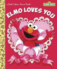 LGB Elmo Loves You (Sesame Street) by Sarah Albee