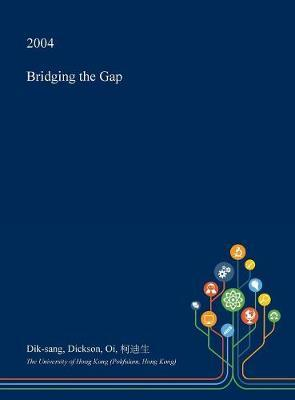 Bridging the Gap by Dik-Sang Dickson Oi image
