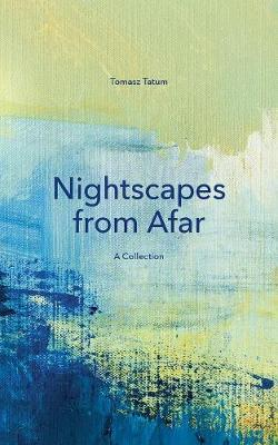 Nightscapes from Afar by Tomasz Tatum