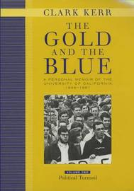 The Gold and the Blue, Volume Two by Clark Kerr