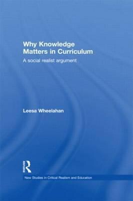 Why Knowledge Matters in Curriculum by Leesa Wheelahan