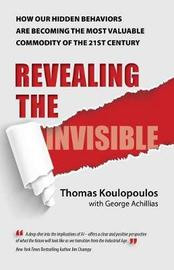 Revealing The Invisible by Thomas Koulopoulos