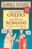 Horrible Histories: The Groovy Greeks AND the Rotten Romans by Terry Deary