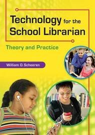 Technology for the School Library: Theory and Practice by William Scheeren image