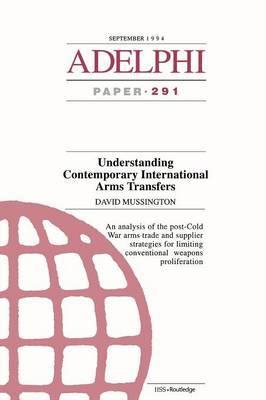 Understanding Contemporary International Arms Transfers by David Mussington image