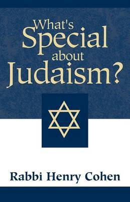 What's Special about Judaism? by Henry Cohen image
