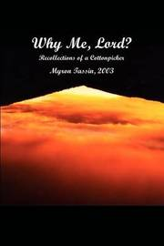 Why ME, Lord?: Recollections of a Cottonpicker by Myron Tassin image