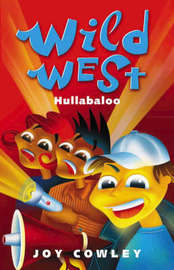 The Wild Wests' Hullabaloo by Joy Cowley
