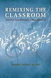 Remixing the Classroom by Randall Everett Allsup