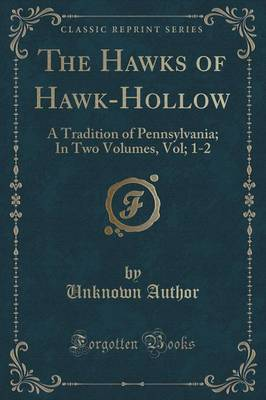 The Hawks of Hawk-Hollow by Unknown Author