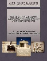 Young & Co. V. R. J. Shea U.S. Supreme Court Transcript of Record with Supporting Pleadings by E D Vickery