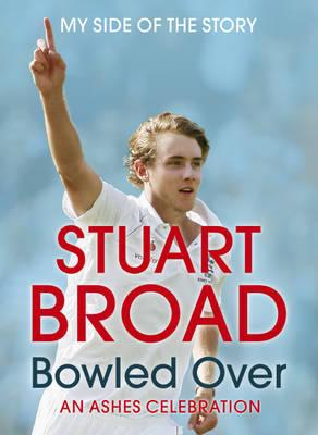 Stuart Broad Bowled Over by Stuart Broad