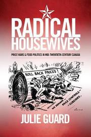 Radical Housewives by Julie Guard