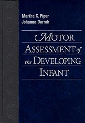 Motor Assessment of the Developing Infant by Johanna Darrah