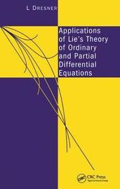Applications of Lie's Theory of Ordinary and Partial Differential Equations by Lawrence Dresner image