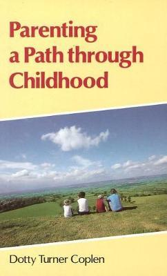 Parenting a Path Through Childhood by Dotty Turner Coplen image