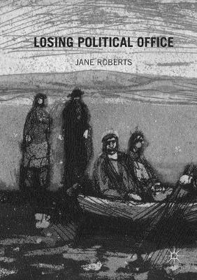 Losing Political Office by Jane Roberts