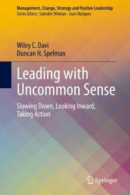 Leading with Uncommon Sense by Wiley C. Davi