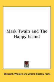 Mark Twain and The Happy Island by Elizabeth Wallace image