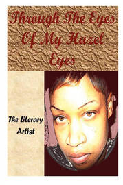 Through the Eyes of My Hazel Eyes by The Literary Artist image