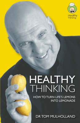The Power of Healthy Thinking by Tom Mulholland image