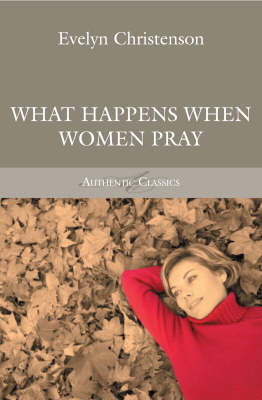 What Happens When Women Pray by Evelyn Christenson image