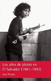 El Futuro Esta Lleno de Memoria: El Salvador, de La Guerra a la Paz by Iosu Perales image