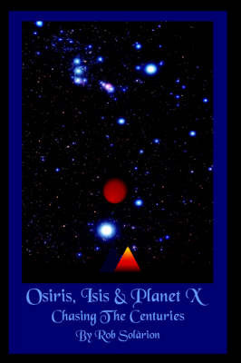 Osiris, Isis and Planet X by Rob Solarion