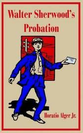 Walter Sherwood's Probation by Horatio Alger Jr. image