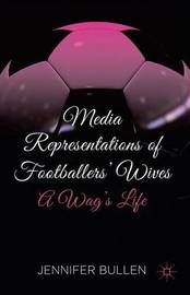 Media Representations of Footballers' Wives by Eamonn Carrabine