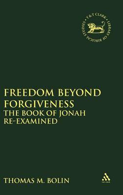 Freedom Beyond Forgiveness by Thomas M. Bolin image