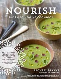 Nourish: The Paleo Healing Cookbook by Rachael Bryant