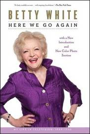 Here We Go Again by Betty White
