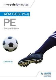 My Revision Notes: AQA GCSE (9-1) PE 2nd Edition by Kirk Bizley