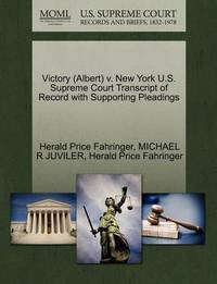 Victory (Albert) V. New York U.S. Supreme Court Transcript of Record with Supporting Pleadings by Herald Price Fahringer
