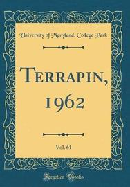 Terrapin, 1962, Vol. 61 (Classic Reprint) by University of Maryland College Park image